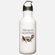 You Do It I'm Retired Water Bottle