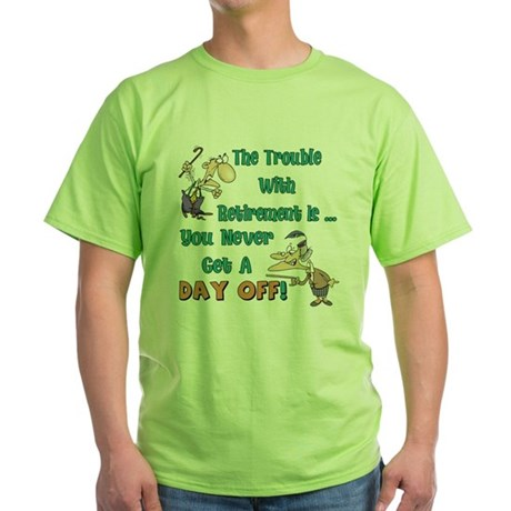 Retirement Days Green T-Shirt