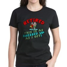 Dressed For Retirement Tee