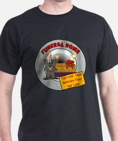 Retirement Funeral Home T-Shirt