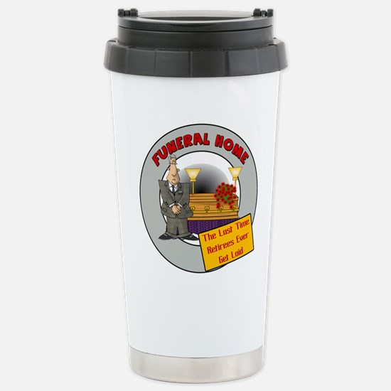 Retirement Funeral Home Stainless Steel Travel Mug