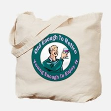 Old Enough To Retire Tote Bag