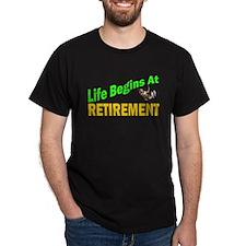 Life Begins At Retirment T-Shirt