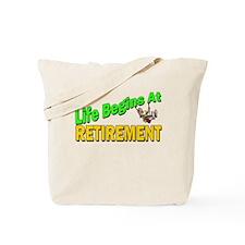 Life Begins At Retirment Tote Bag
