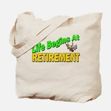 Life Begins At Retirment Tote Bag