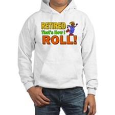 How I Roll Retirement Hoodie