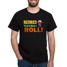 How I Roll Retirement T-Shirt
