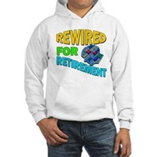Rewired For Retirement Hoodie
