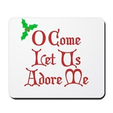 O Come Let Us Adore Me Mousepad