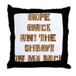 Rope Rack Shirt on My Back Throw Pillow