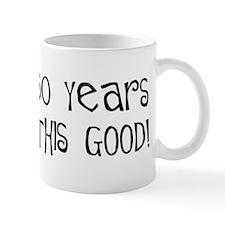 50th birthday, look this good Mug