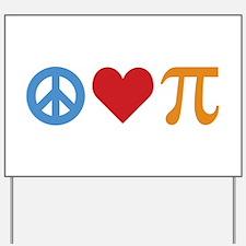 Peace Love Pi Yard Sign