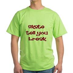 Skate Tell You Break T-Shirt
