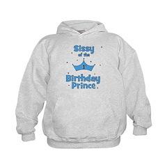 Sissyofthe 1st Birthday Princ Hoodie