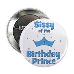 "Sissyofthe 1st Birthday Princ 2.25"" Button"