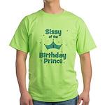 Sissyofthe 1st Birthday Princ Green T-Shirt