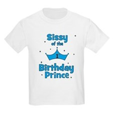 Sissyofthe 1st Birthday Princ T-Shirt