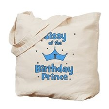 Sissyofthe 1st Birthday Princ Tote Bag