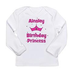 1st Birthday Princess Ainsley Long Sleeve Infant T