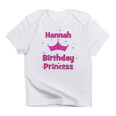 1st Birthday Princess Hannah! Infant T-Shirt