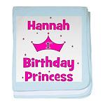 1st Birthday Princess Hannah! baby blanket