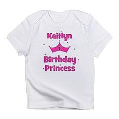 1st Birthday Princess Kaitlyn Infant T-Shirt