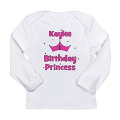 1st Birthday Princess Kaylee! Long Sleeve Infant T