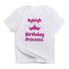 1st Birthday Princess Ryleigh Infant T-Shirt