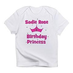 1st Birthday Princess Sadie R Infant T-Shirt