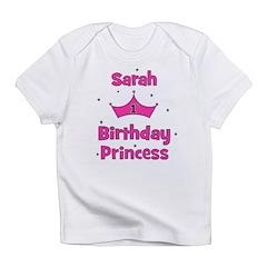 1st Birthday Princess Sarah! Infant T-Shirt