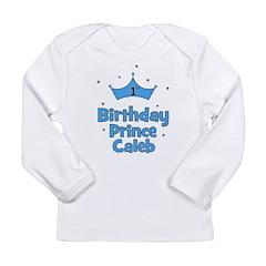 1st Birthday Prince CALEB! Long Sleeve Infant T-Sh