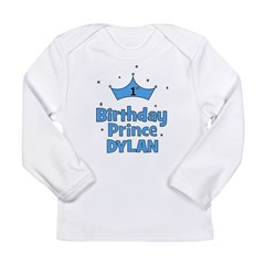 1st Birthday Prince Dylan! Long Sleeve Infant T-Sh
