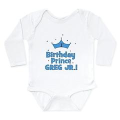 1st Birthday Prince Greg Jr.! Long Sleeve Infant B