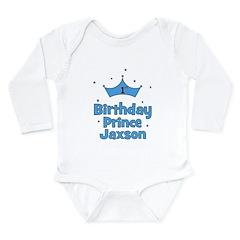 1st Birthday Prince Jaxson! Long Sleeve Infant Bod