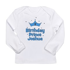 1st Birthday Prince JOSHUA! Long Sleeve Infant T-S