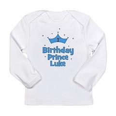 1st Birthday Prince LUKE! Long Sleeve Infant T-Shi