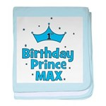 Max 1st Birthday Prince! baby blanket