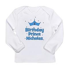 1st Birthday Prince Nicholas! Long Sleeve Infant T