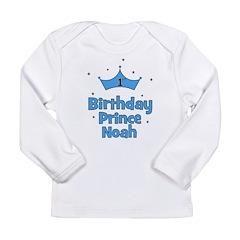 1st Birthday Prince NOAH! Long Sleeve Infant T-Shi