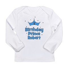 1st Birthday Prince ROBERT! Long Sleeve Infant T-S
