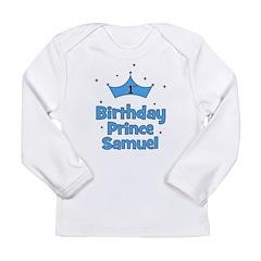 1st Birthday Prince SAMUEL! Long Sleeve Infant T-S