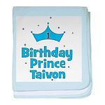 1st Birthday Prince Taivon! baby blanket