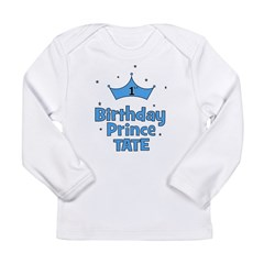 1st Birthday Prince Tate! Long Sleeve Infant T-Shi