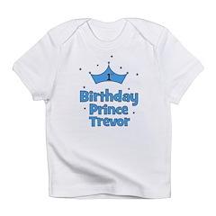 1st Birthday Prince TREVOR! Infant T-Shirt