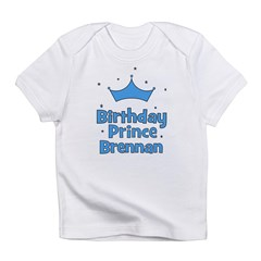 Birthday Prince Brennan! Infant T-Shirt
