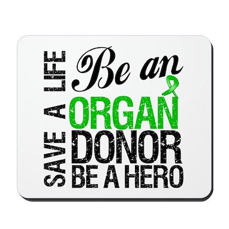 Be an Organ Donor Mousepad