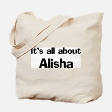 It's all about Alisha Tote Bag