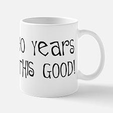 40th birthday, it took 40 years Mug