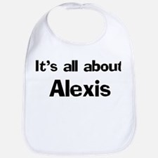 It's all about Alexis Bib
