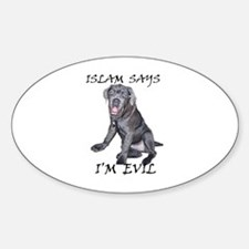 Islam Says I'm Evil Oval Decal